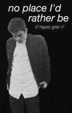 No Place I'd Rather Be- Hayes Grier by c4r0l1ne