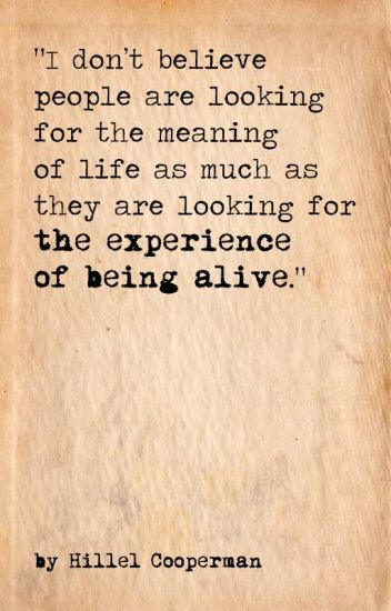 The Experience of Being Alive