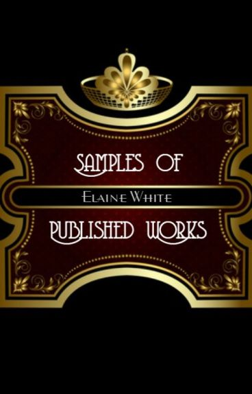Samples of Published Works by ElaineWhite