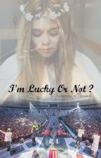 I'm Lucky or not ? |1D| oleh FictionsDeMarion