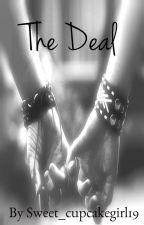 The Deal by sweet_cupcakegirl19