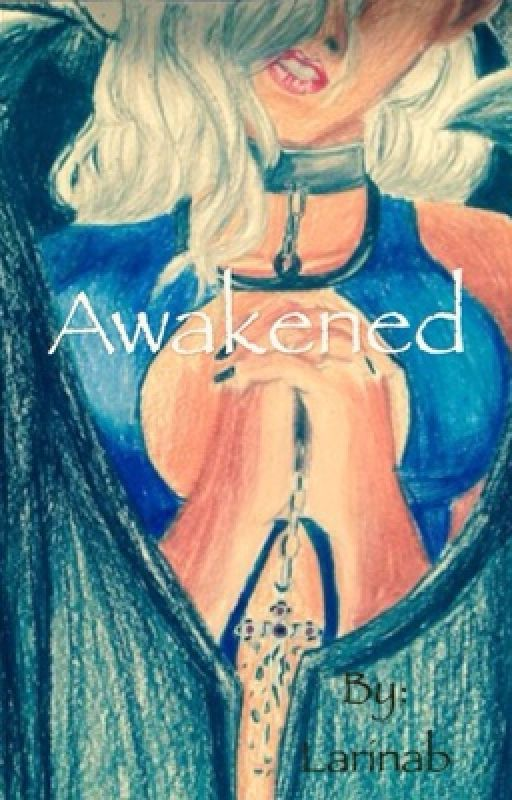 Awakened (finished) by Larinab