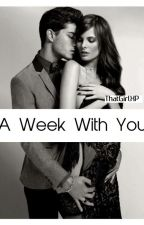 A Week With You by ThatGirlXP