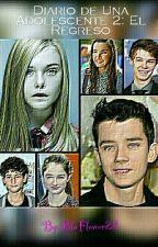 Diario de Una Adolescente 2: El Regreso PAUSADA by BluFlower22