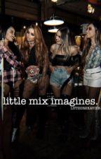little mix imagines by luthorsxavier