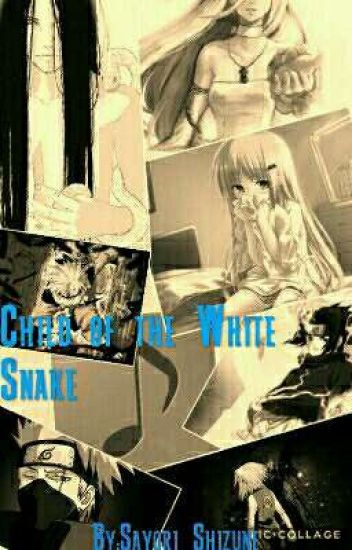 Child of The White Snake: Naruto Fanfic