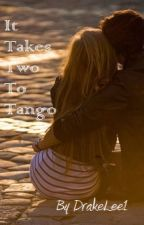 It Takes Two To Tango by DrakeLee1