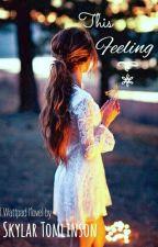 This Feeling by Skylar006