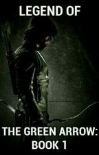 Legend of the Green Arrow: Book 1 by Genoglitch