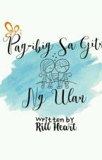 Pag-ibig Sa Gitna Ng Ulan [Completed] by RillMendoza