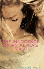 The Innocence of An Alpha's Mate by LadyJeze