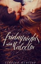 Friday Nights with Malcolm by CCAcurtsy