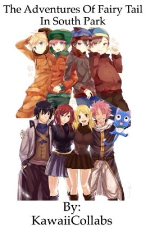 The Adventures Of Fairy Tail In South Park - Chapter Three - Wattpad