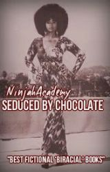 Seduced By Chocolate by NinjahAcademy