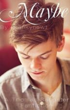 Maybe (A Thomas Brodie-Sangster fanfiction) by crankynewt