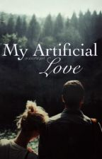 My Artificial Love [ON HOLD] by dropsofargent