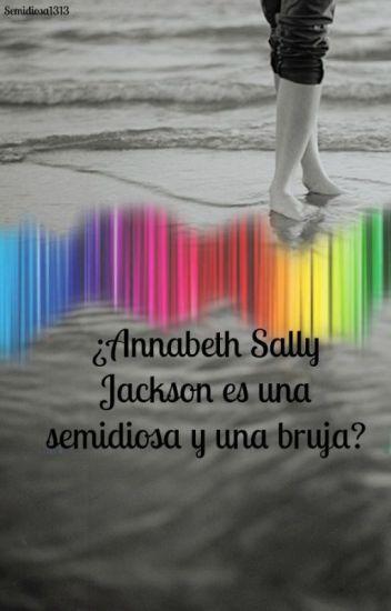 ¿Annabeth Sally Jackson es una semidiosa y una bruja?