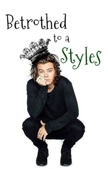Betrothed to a Styles {h.s}