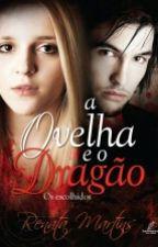 A Ovelha E O Dragão (os Escolhidos) by wanessaaguiar90