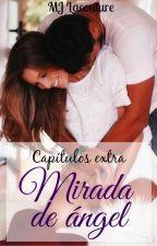Mirada de ángel (capítulos extra) by MJLacouture