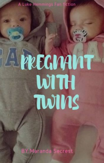 Pregnant With Twins.  (  A Luke Hemmings Fanfiction )