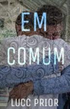 Em Comum. by LucasPrior