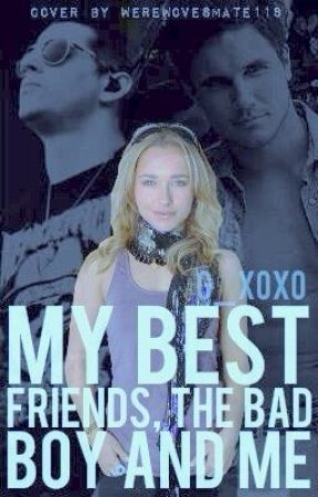 My Best Friends, The Bad Boy, and Me [Rewriting]  by G_xoxo