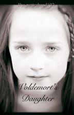 Voldemort's Daughter by potterhead102