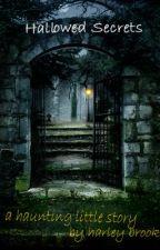 Hallowed Secrets - Part I by harleybrooks