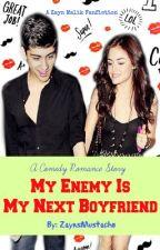 My Enemy Is My Next Boyfriend (A Zayn Malik Fanfiction) by ZaynsMustache