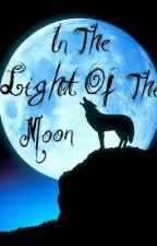 In the Light of the Moon by prettygirlie234