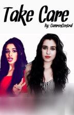 Take Care (Camren) by CamrenCentral