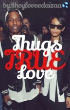 Thugs True Love by theyloveedaizaa