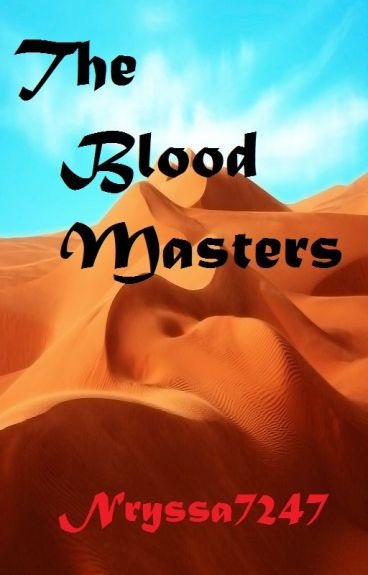 The Blood Masters (Short Story) *COMPLETED* #Wattys2014 by Nryssa7247