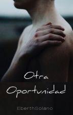Otra Oportunidad © by EberthSolano