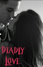 Deadly Love (G-Eazy FanFic) by damnitprincess