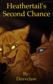 Heathertail's Second Chance by Doveclaw