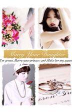 Marry Your Daughter by LeeSooRa