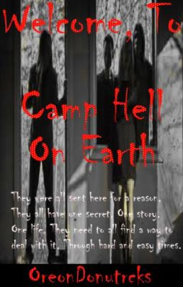 Welcome, To Camp Hell On Earth {Watty Awards} by OreonDonutrcks