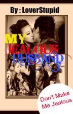 My Jealous Husband :'> by LoverStupid