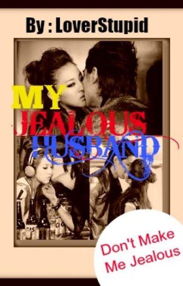 My Jealous Husband :'>