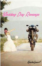 Wedding Day Revenge by princecharmingwinks