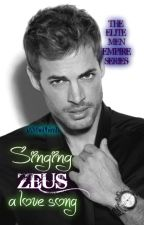 The Elite Men Empire Series: Singing Zeus a Love Song by iAMsaphirah