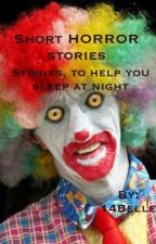 Short HORROR Stories by wgxt07
