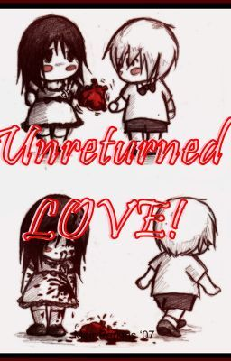Unreturned Love (One Shot)