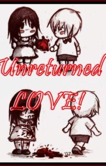 Unreturned Love (One Shot)