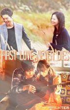 First Love Never Dies by hiMilktea
