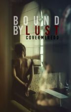 Bound by Lust by covermeredd