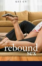 Rebound Sex (One Shot) by keicyyy