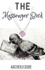 The Messenger Bird by ArcherScribe